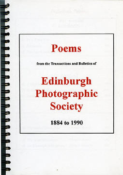 Poems from the Transactions and Bulletins of Edinburgh Photographic Sockety  -  1884-1990