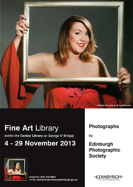 Exhibition of prints by Members of Edinburgh Photographic Society  -  in the Fine Arts Dept of Edinburgh Central Library, George IV Bridge, Edinburgh, November 2013