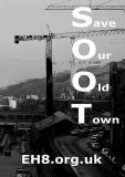 Save Our Old Town  -  Poster No 2  -  produced for the Canongate Community Forum in their opposition to the proposed Caltongate developments, February 2006