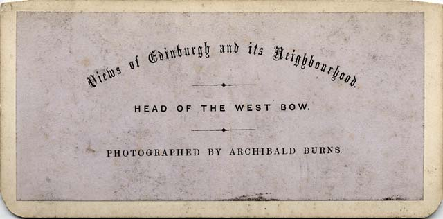 The back of a Stereo View by Archibald Burns  -  Head of West Bow, Edinburgh