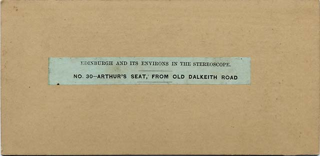 The back of a stereo view by an unidentified photographer  -  Arthur's Seat from Old Dalkeith Road